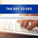 The Key To SEO Isn't Technical Perfection – It's Content