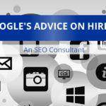 Google's Advice On Hiring An SEO Consultant