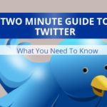 Two Minute Guide To Twitter