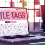 Two Minute Guide to SEO Title Tags