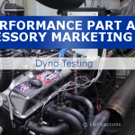 Performance Part And Accessory Marketing Idea – Dyno Testing