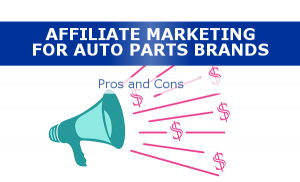 Affiliate Marketing for Auto Parts Pros and Cons