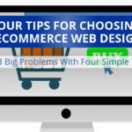 Four Crucial Tips For Choosing An Ecommerce Website Designer