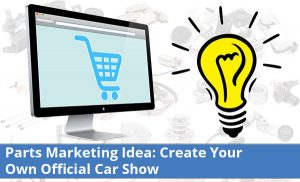 Auto Parts Marketing Idea: Create your own Car Show