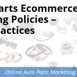 Auto Parts Ecommerce Shipping Policies – Best Practices