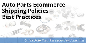 Best Practices for Shipping Policies - auto parts ecommerce