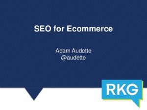 Adam Audette SEO for ecommerce