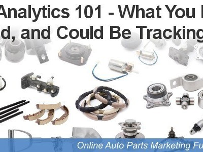 An auto part and accessory retailer's guide to web analytics and tracking