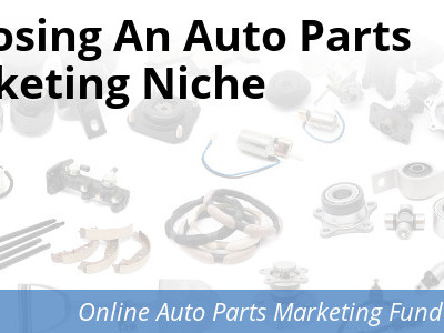 How to Choose an Auto Parts Marketing Niche