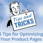 5 Tips for Optimizing Your Product Pages