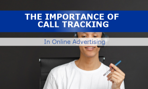 Online Ads Need Call Tracking