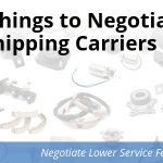 Top 5 Things to Negotiate With Shipping Carriers