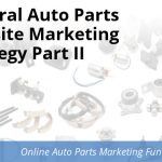 General Auto Parts Website Marketing Strategy Part II