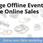 Leverage Offline Events To Drive Online Sales