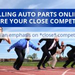 Selling Auto Parts Online – Who Are Your Close Competitors?
