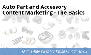 Auto Parts & Accessories content marketing basics