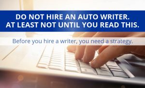 Do not hire an auto writer until you read this article.