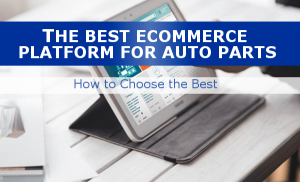 Best ecommerce system for auto parts and accessories