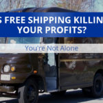 Is Free Shipping Killing Your Profits? You're Not Alone
