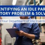 Identifying An Idle Parts Inventory Problem – And Solving It