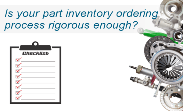 Rethink your part inventory ordering