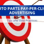 Auto Parts Pay-Per-Click Advertising – Tips and Best Practices