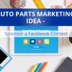 Auto Parts Marketing Idea – Sponsor a Facebook Contest
