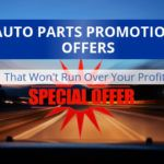 3 Auto Parts Promotional Offers That Won't Run Over Your Profits