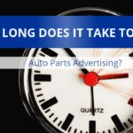 How Long Does It Take To Test Auto Parts Advertising?