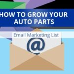How To Grow Your Auto Parts Email Marketing List