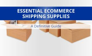 Ecommerce Shipping Supplies