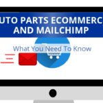 Auto Parts Ecommerce and Mailchimp – What You Need To Know