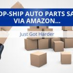 Drop-Ship Auto Parts Sales Via Amazon Just Got Harder