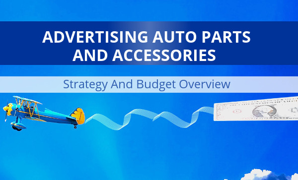 Budget Auto Parts >> Advertising Auto Parts And Accessories Strategy And Budget
