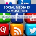 Budget Parts Marketing Tip: Social Media Is Almost Free