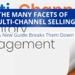 A New Guide Breaks Down The Many Facets Of Multi-Channel Selling