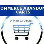 Ecommerce Abandoned Carts: A Plan of Attack