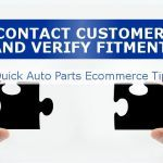 Quick Auto Parts Ecommerce Tip – Contact Customer and Verify Fitment