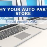 Why Your Auto Parts Store Should Accept AMEX