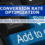 Conversion Rate Optimization For Auto Parts And Accessories