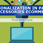Personalization In Parts And Accessories Ecommerce – Pros And Cons